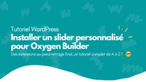 comment installer slider personnalise oxygen wordpress (1)
